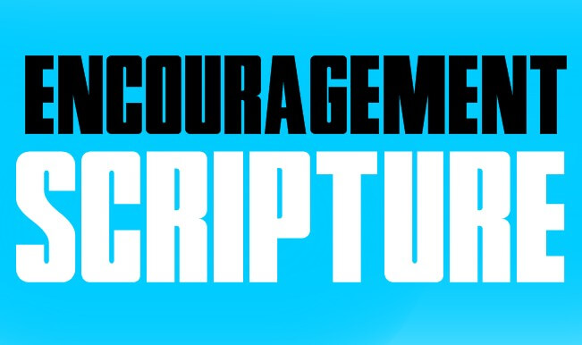 Words and Quotes of Encouragement Scripture From the Bible