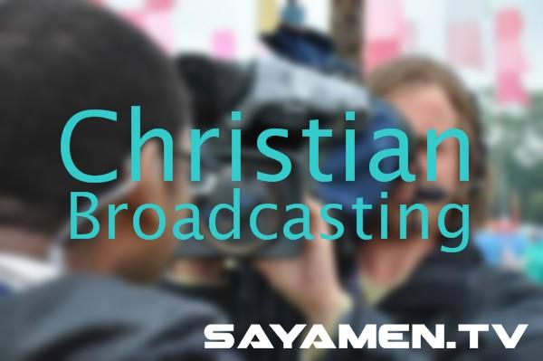 Christian Broadcasting at Say Amen.TV