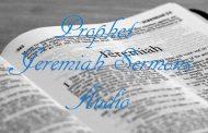 Prophet Jeremiah Sermon Audios