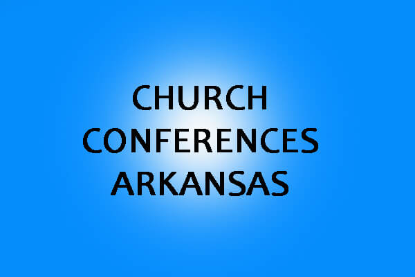 Church Conferences in Arkansas