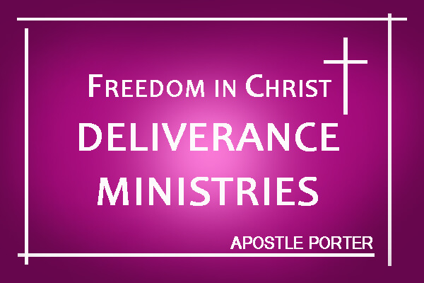 "Freedom In Christ Deliverance Ministries ""Apostle Porter"""