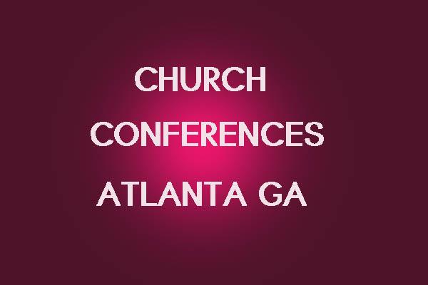 Church Conferences in Atlanta GA