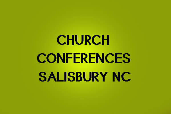 Church Conferences in Salisbury NC
