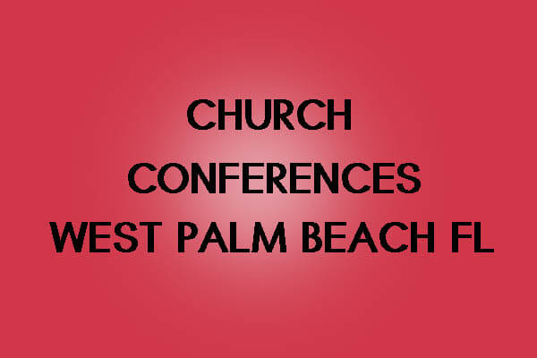 Church Conferences in West Palm Beach FL